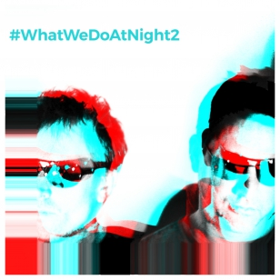 #whatwedoatnight2 OUT NOW