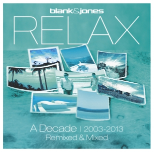 Blank & Jones Relax - A Decade 2003 - 2013 Remixed & Mixed