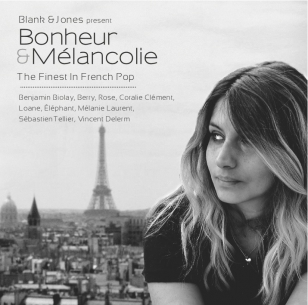 Blank & Jones Bonheur & Mélancolie - The Finest In French Pop
